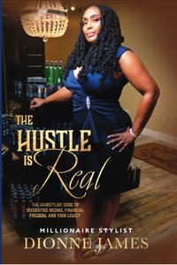 The Hustle Is Real - Millionaire Hair Stylist