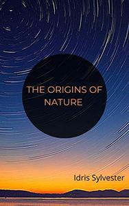 The Origins of Nature
