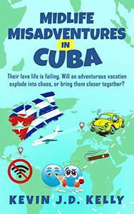 Midlife Misadventures in Cuba: Comedy Travel Memoir Series