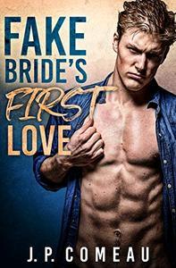 Fake Bride's First Love: A Friends to Lovers Romance