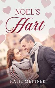 Noel's Hart: A Small Town Minnesota Valentine's Day Romance