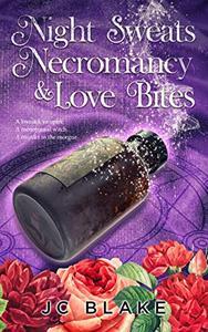 Night Sweats, Necromancy, & Love Bites: A Midlife Paranormal Women's Fiction Mystery