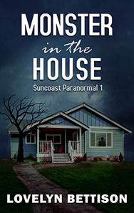 Monster in the House: A Paranormal Suspense Novel