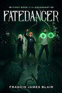 Fatedancer: First Book of the Ascendant