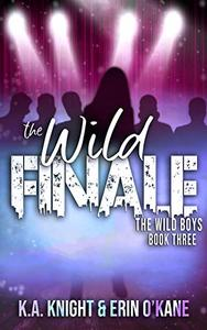 The Wild Finale: The Wild Boys Book 3