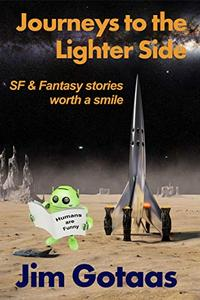 Journeys to the Lighter Side: SF & Fantasy stories worth a smile
