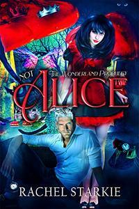 Not Alice: The Wonderland Prophecy