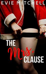 The Mrs. Clause: A Small Town Christmas BBW Holiday Romance