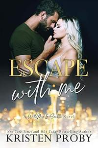 Escape With Me: A With Me In Seattle Novel