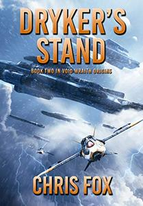 Dryker's Stand: Book 2 in Void Wraith Origins