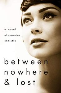 Between Nowhere and Lost