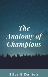 The Anatomy of Champions