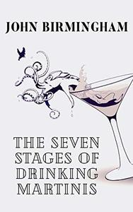 The Seven Stages of Drinking Martinis