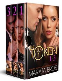 The Token Series Boxed Set (Volumes 1-3): Alpha Billionaire Dark Romance