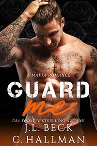 Guard Me: A Mafia Romance
