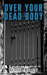 Over Your Dead Body: A Short Novel About Family, Love, Forgiveness And Hope