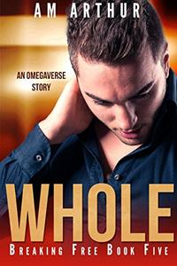 Whole: An Omegaverse Story