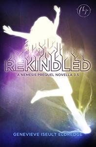 Rekindled - A Nemesis Prequel Novella: Circuit Fae 3.5