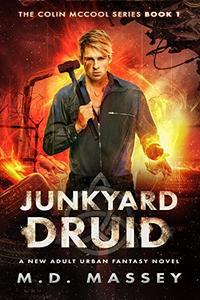 Junkyard Druid: A New Adult Urban Fantasy Novel