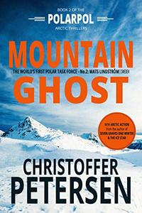 Mountain Ghost: A Polar Task Force Thriller, Book #2