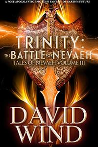 Trinity:The Battle For Nevaeh: A Post Apocalyptic Epic Sci-Fi Fantasy of Earth's future