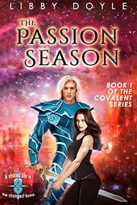 The Passion Season: Book I of the Covalent Series