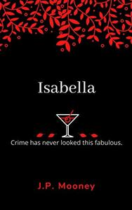 Isabella : Crime has never looked this fabulous