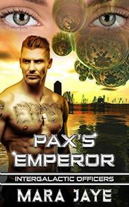 Pax's Emperor: A Sci-Fi Alien Officer Romance