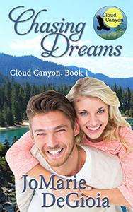 Chasing Dreams: Cloud Canyon Book 1