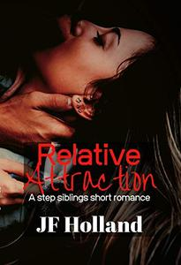 Relative Attraction: A Step Siblings Short Romance