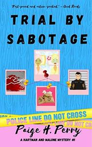 Trial by Sabotage: An Amateur Sleuth, Private Investigator Adventure