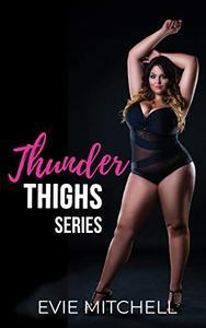 Thunder Thighs: Volume 1 Box set Books 1-4