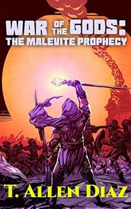 War of the Gods: The Malevite Prophecy: An Epic Sword-and-musket Fantasy