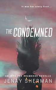 The Condemned : An Into the Chambers Prequel Novella