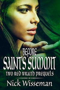 Before Saint's Summit: Two Red Wraith Prequel Novellas