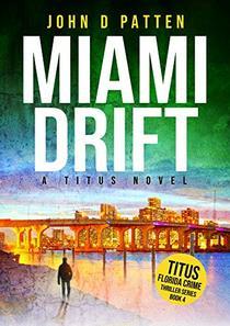 Miami Drift: A Titus Novel