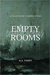 Empty Rooms: A collection of 11 horror stories