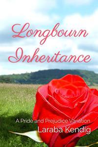 Longbourn Inheritance: A Pride and Prejudice Variation