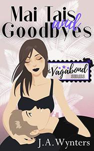 Mai Tais and Goodbyes : (A Romantic Comedy)