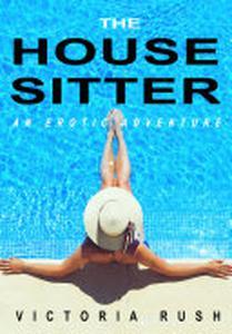 The Housesitter: An Erotic Adventure