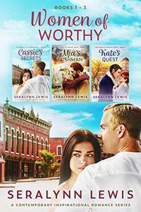 Women of Worthy: Books 1 - 3: Small town romances