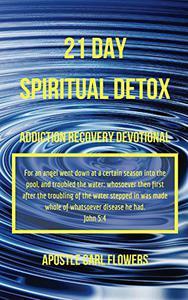 21 Day Spiritual Detox: Addiction Recovery Devotional