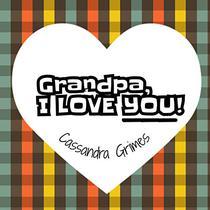 Grandpa, I Love You