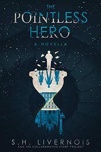 The Pointless Hero, A Novella