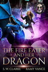 The Fire Eater and Her Dragon: A Dragon Rider Urban Fantasy Novel