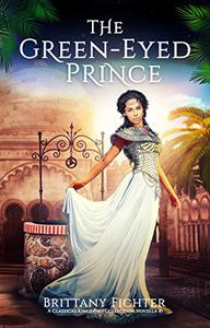 The Green-Eyed Prince: A Retelling of The Frog Prince