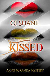 Kissed: A Cat Miranda Mystery