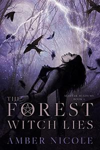 The Forest Witch Lies: A dark paranormal, why choose romance