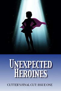 Unexpected Heroines