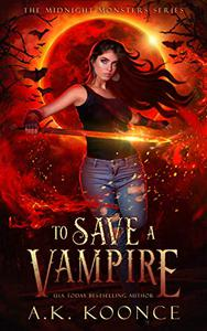 To Save a Vampire: A Paranormal Dystopian Vampire Series